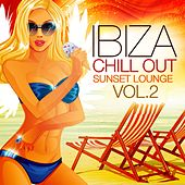 Ibiza Chill Out Sunset Lounge, Vol. 2 (The Club Closing Edition) by Various Artists