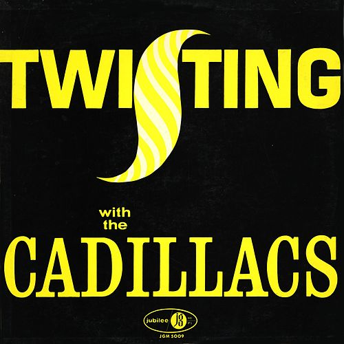 Twisting With The Cadillacs by The Cadillacs