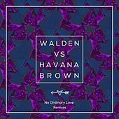 No Ordinary Love (Remixes) de Havana Brown