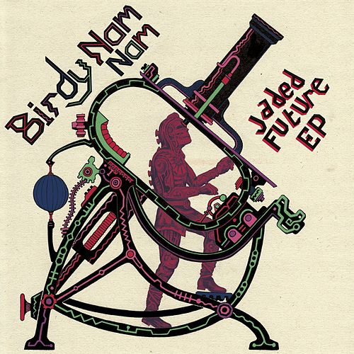 Jaded Future EP by Birdy Nam Nam