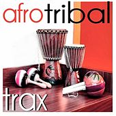 Afro Tribal Trax by Various Artists