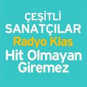 Radyo Klas (Hit Olmayan Giremez) by Various Artists