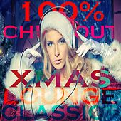 100% Chill Out Xmas Lounge Classic (44 Tracks of Beautyness and Sexyness Winter Music) by Various Artists