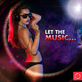 Let the Music von Various Artists