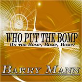 Who Put the Bomp in the Bomp, Bomp, Bomp (Original Album Remastered) de Barry Mann