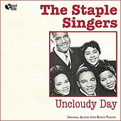 Uncloudy Day (Original Album Plus Bonus Tracks) by The Staple Singers