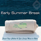 Early Summer Break (Finest Ibiza Chillout & Spa Lounge Music to Relax) by Various Artists