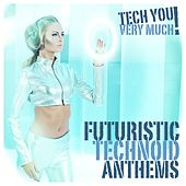 Futuristic Technoid Anthems, Vol. 2 by Various Artists