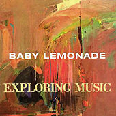 Exploring Music by Baby Lemonade