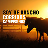 Soy de Rancho: Corridos Campesinos by Various Artists