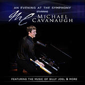 An Evening At the Symphony: Songs of Billy Joel & More de Michael Cavanaugh