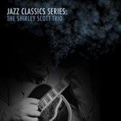 Jazz Classics Series: The Shirley Scott Trio de Shirley Scott