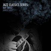Jazz Classics Series: Hip Twist de Shirley Scott