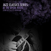 Jazz Classics Series: At the Opera House by J.J. Johnson