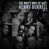 A Who's Who of Jazz: Kenny Burrell, Vol. 4 von Kenny Burrell