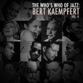 A Who's Who of Jazz: Bert Kaempfert, Vol. 4 by Bert Kaempfert