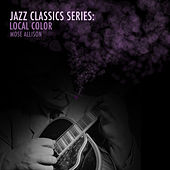 Jazz Classics Series: Local Color de Mose Allison