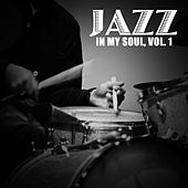 Jazz in My Soul, Vol. 1 de Various Artists