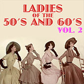 Ladies of the 50s and 60s, Vol. 2 de Various Artists