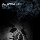 Jazz Classics Series: Hip Soul de Shirley Scott