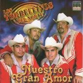 Nuestro Gran Amor by Los Torbellinos Del Norte