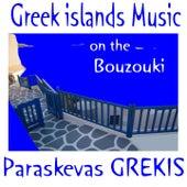 Greek Islands Music on the Bouzouki by Paraskevas Grekis