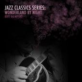 Jazz Classics Series: Wonderland by Night by Bert Kaempfert