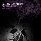 Jazz Classics Series: Young Man Mose de Mose Allison