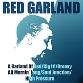 Red Garland A Garland Of Red / Dig It! / Groovy / All Mornin' Long / Soul Junction / High Pressure de Red Garland