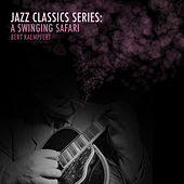 Jazz Classics Series: A Swinging Safari de Bert Kaempfert