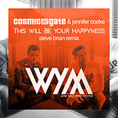 This Will Be Your Happyness (Steve Brian Remix) von Cosmic Gate