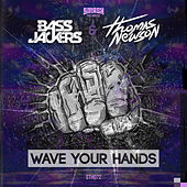 Wave Your Hands by Bassjackers