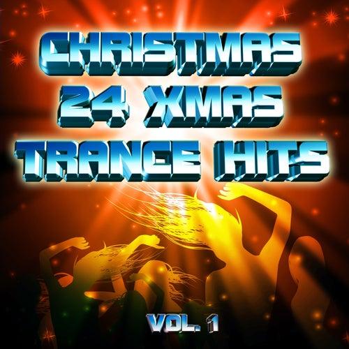 Christmas 24 Xmas Trance Hits, Vol.1 (100 Percent of Banging Winter Pop Hits) by Various Artists