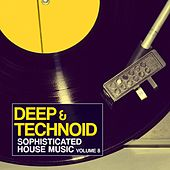 Deep & Technoid - Sophisticated House Music, Vol. 8 by Various Artists