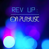 Rev Up: EDM Playlist by Various Artists