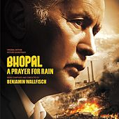 Bhopal: A Prayer for Rain (Original Motion Picture Soundtrack) by Benjamin Wallfisch