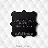 I'm Forever Blowing Bubbles by Blue Diamonds