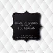 I'm Forever Blowing Bubbles de Blue Diamonds