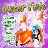 Oster Fete - Die besten Schlager und Party Hits für alle Hasen zu Ostern 2015 bis 2016 de Various Artists