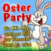 Oster Party - Die XXL Mega Schlager Hits zur Eiersuche 2015 bis 2016 de Various Artists