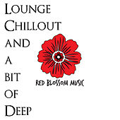Lounge, Chillout and a Bit of Deep von Various Artists