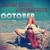 Miami Beach Autumn Hits October 2015 van Various Artists