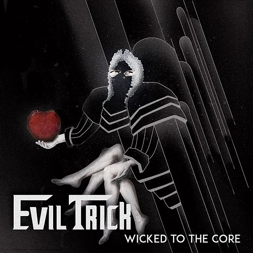 Wicked to the Core - EP von Evil Trick