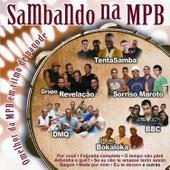 Sambando Na Mpb - Grandes Nomes do Pagode Interpretando o Melhor da Mpb de Various Artists