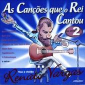 As Canções Que o Rei Cantou (Ao Vivo), Vol. 2 de Renato Vargas