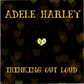 Thinking out Loud von Adele Harley