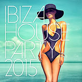 Ibiza House Party 2015 de Various Artists