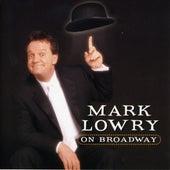 Mark Lowery on Broadway by Mark Lowry