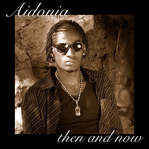 Then And Now by Aidonia