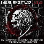 Endzeit Bunkertracks (Act 7) von Various Artists